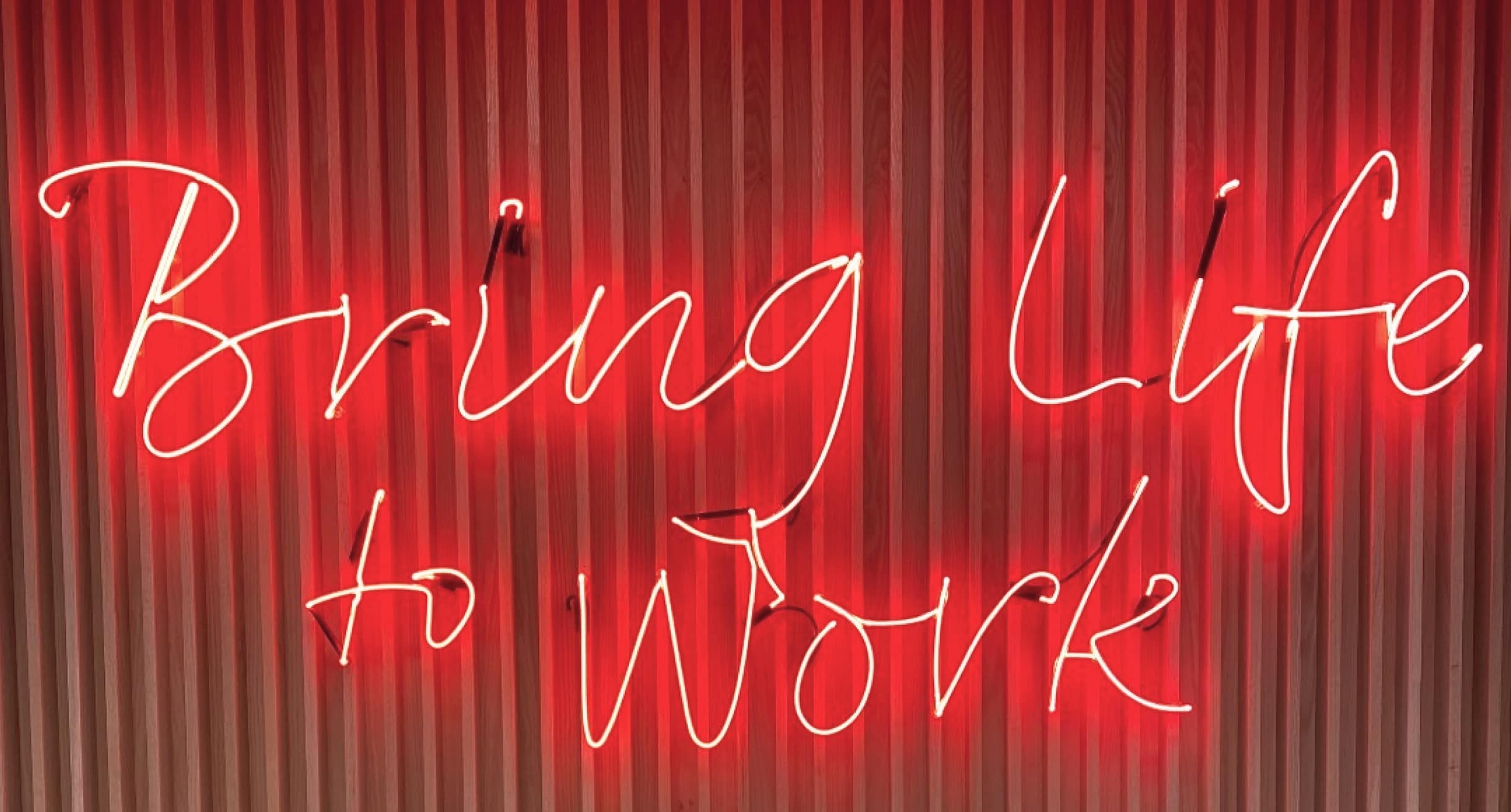 Bring Life To Work